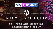 Sky Casino Stake £20 Get 5 Gold Chips